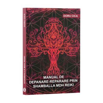 Manual de depanare prin Shamballa MDH Reiki - Doru Cica