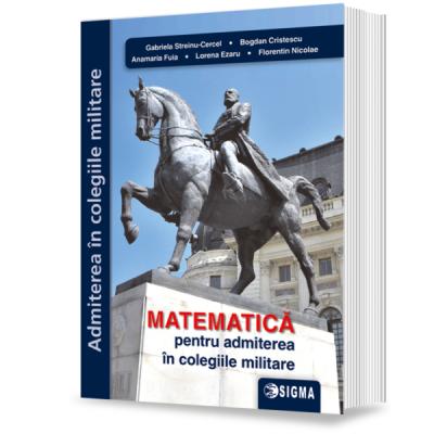 Matematică pentru admiterea în colegiile militare 2020