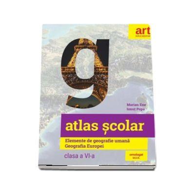 Atlas scolar. Elemente de geografie umana. Geografia Europei pentru clasa a VI-a