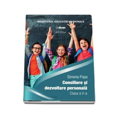 Consiliere si dezvoltare personala, pentru clasa a V-a (Contine si varianta digitala) - Popa, Simona