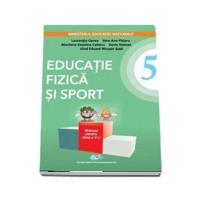 Educatie fizica si sport, manual pentru clasa a V-a - Laurentiu Oprea (Contine editie digitala) - Oprea, Laurentiu
