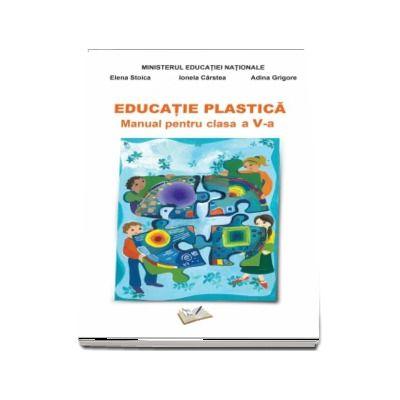 Educatie Plastica - Manual pentru clasa a V-a - Adina Grigore (Contine si editia digitala) - Grigore, Adina