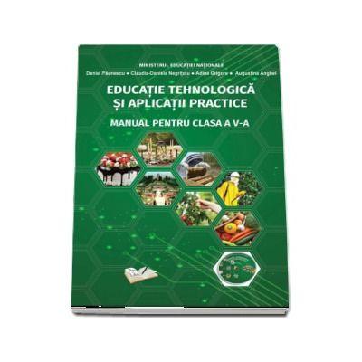 Educatie tehnologica si aplicatii practice - Manual pentru clasa a V-a - Daniel Paunescu (Contine si editia digitala) - Paunescu, Daniel