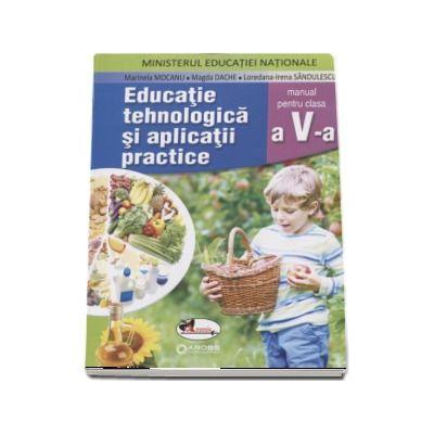 Educatie tehnologica si aplicatii practice, manual pentru clasa a V-a - Marinela Mocanu (Contine si editia digitala) - Mocanu, Marinela