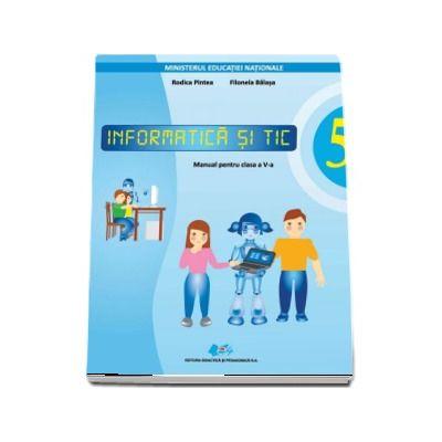 Informatica si TIC, manual pentru clasa a V-a (Contine editie digitala) - Rodica Pintea