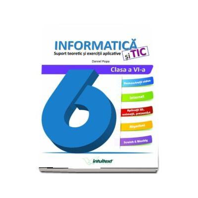 Informatica si TIC pentru clasa a VI-a. Suport teoretic si exercitii aplicative (Colectia Inveti cu placere)