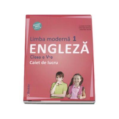 Limba Engleza, limba moderna 1, caiet de lucru pentru clasa a V-a - Putinei, Liliana