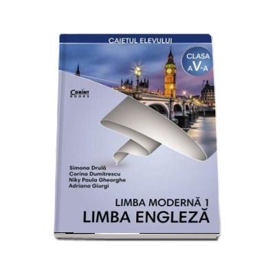 Limba Engleza, limba moderna 1, caiet pentru clasa a V-a (Simona Drula) - Drula, Simona
