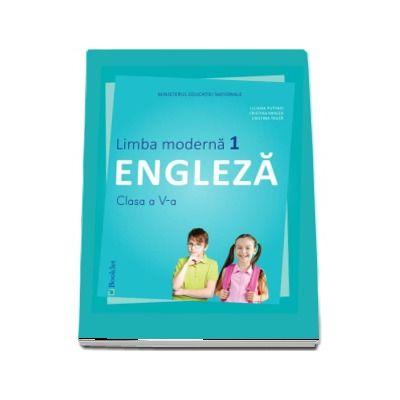 Limba Engleza, limba moderna 1, manual pentru clasa a V-a. Contine si editia digitala (Liliana Putinei) - Putinei, Liliana