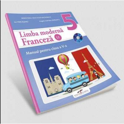 Limba Franceza, limba moderna 2, manual pentru clasa a V-a. Contine si editia digitala (Ion Farcasanu, Angela-Gabriela Lapadatu) - Farcasanu, Ion