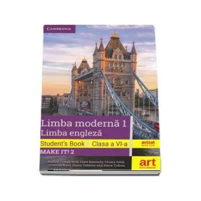 Limba moderna 1, limba engleza. Students book, clasa a VI-a. Make IT! 2