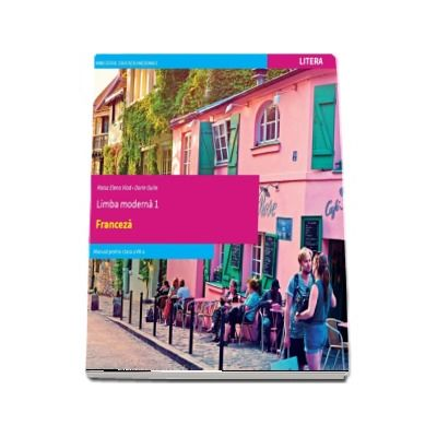 Limba moderna 1, Limba Franceza. Manual pentru clasa a VII-a