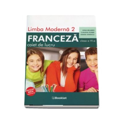 Limba moderna 2, Limba Franceza. Caiet de lucru pentru clasa a VI-a. Editia a II-a - Belabed, Gina
