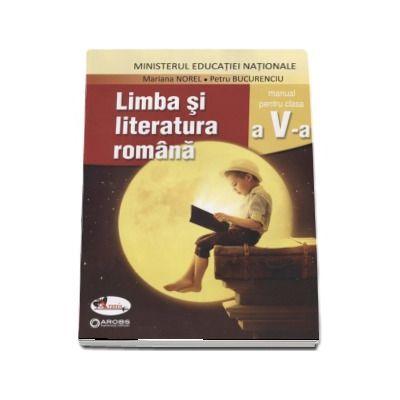 Limba si literatura romana, manual pentru clasa a V-a - Mariana Norel (Contine si editia digitala) - Norel, Mariana