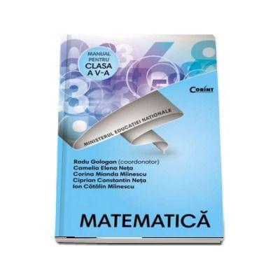 Matematica, manual pentru clasa a V-a. Contine si editia digitala (Radu Gologan) - Gologan, Radu
