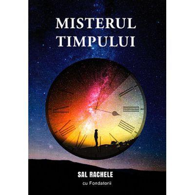 Misterul timpului - Sal Rachele cu Fondatorii