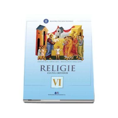 Religie, cultul ortodox. Manual pentru clasa a VI-a - Alexa, Cristian