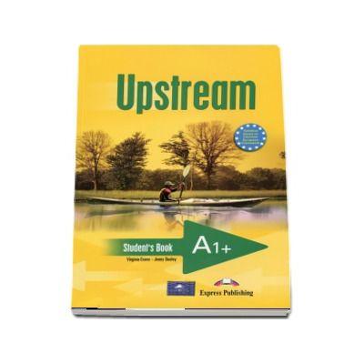Curs pentru limba engleza. Upstream Beginner A1+. Manualul elevului clasa a V-a - Evans, Virginia