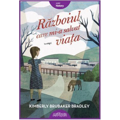 Războiul care mi-a salvat viața Kimberly Brubaker Bradley