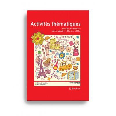 Vocabulaire. Activités thématiques pentru clasele 7-8
