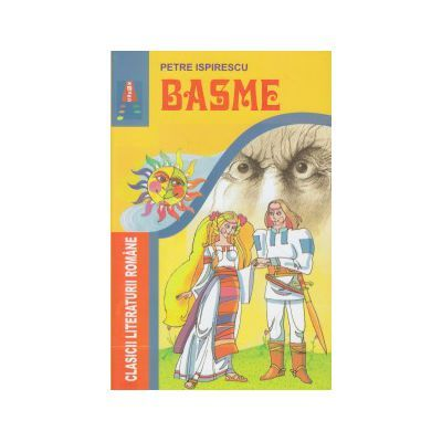 Basme Petre Ispirescu - Petre Ispirescu