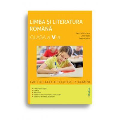 Limba și literatura română – clasa a V-a – caiet de lucru structurat pe domenii