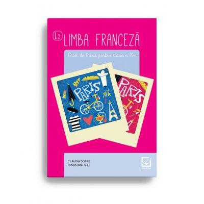 Limba franceză caiet de lucru pentru clasa a IX-a