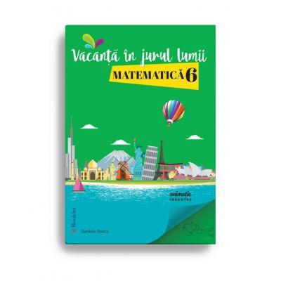 Vacanță în jurul lumii. Matematică – clasa a VI-a
