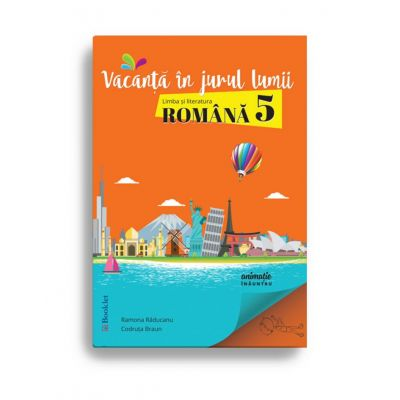 Vacanță în jurul lumii. Limba și literatura română – clasa a V-a