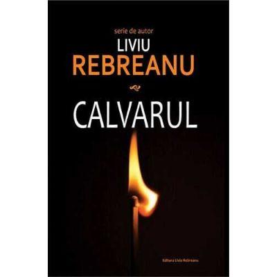 Calvarul – Liviu Rebreanu