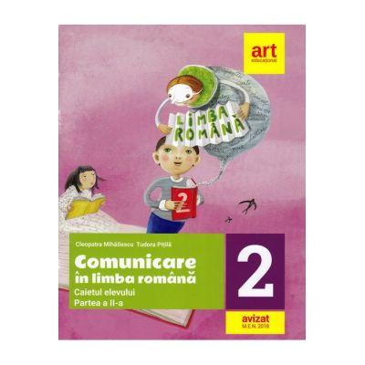 Comunicare în LIMBA ROMÂNĂ. Caiet de lucru. Clasa a II-a. Partea a II-a