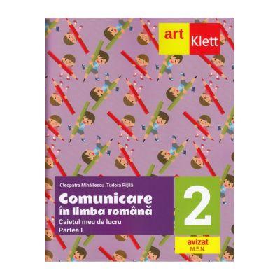 Comunicare în LIMBA ROMÂNĂ. Caietul meu de lucru. Clasa a II-a. Partea I