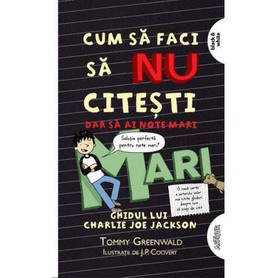 Cum să faci să nu citești, dar să iei note mari: Ghidul lui Charlie Joe Jackson #2 | paperback