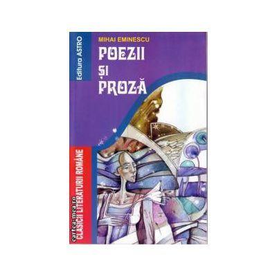 Poezii si proza - Mihai Eminescu