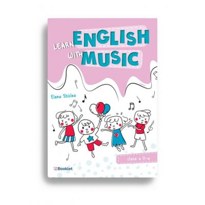 Learn English with music – Caiet de lucru pentru clasa a II-a