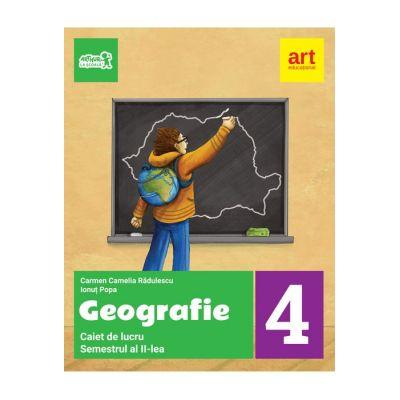 GEOGRAFIE. Caiet de lucru. Clasa a IV-a. Semestrul al II-lea