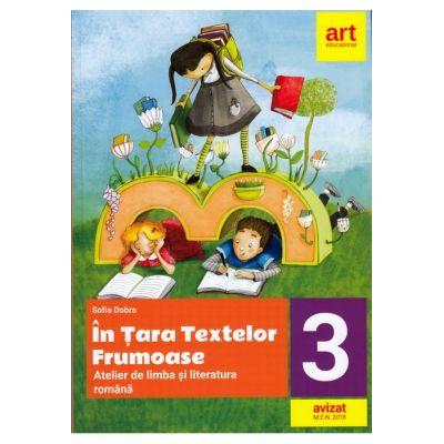 În țara textelor frumoase. Atelier de LIMBA ȘI LITERATURA ROMÂNĂ. Clasa a III-a