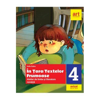 LIMBA ȘI LITERATURA ROMÂNĂ. În țara textelor frumoase. Atelier. Clasa a IV-a