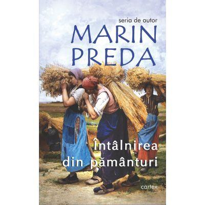 Intalnirea din pamanturi-Marin Preda