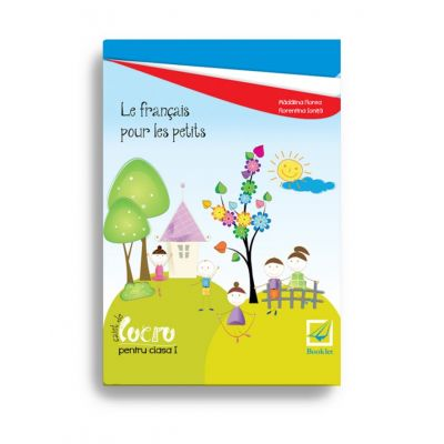 Le français pour les petits – caiet de lucru pentru clasa I