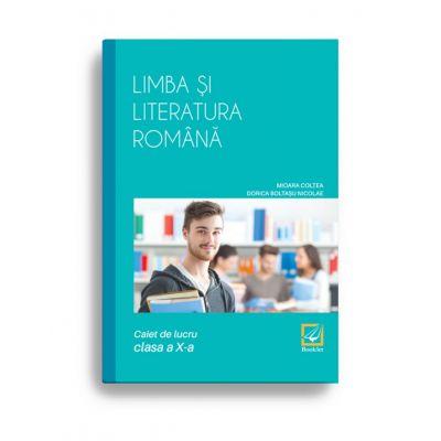 Limba și literatura română caiet de lucru pentru clasa a X-a