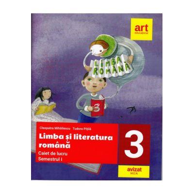 LIMBA ȘI LITERATURA ROMÂNĂ. Caiet de lucru. Clasa a III-a. Semestrul I