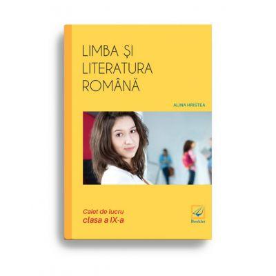 Limba și literatura română caiet de lucru pentru clasa a IX-a