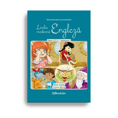 Limba modernă engleză. Manual pentru clasa a III-a - semestrul 1 si semestrul 2