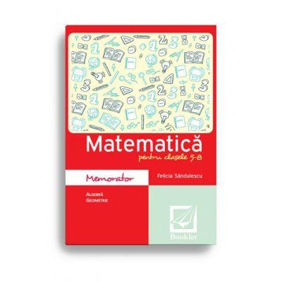 Memorator de matematică pentru clasele 5-8