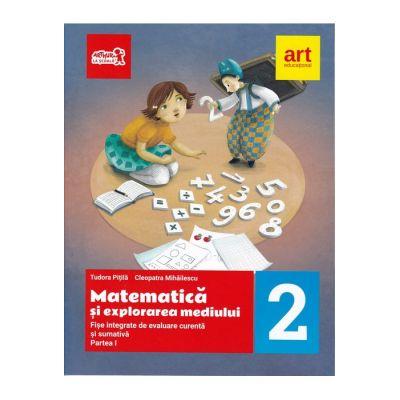 Matematica si explorarea mediului. Fise integrative de evaluare curenta si sumativa. Partea I. Clasa a II-a