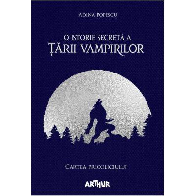 O istorie secretă a Ţării Vampirilor I: Cartea Pricoliciului.