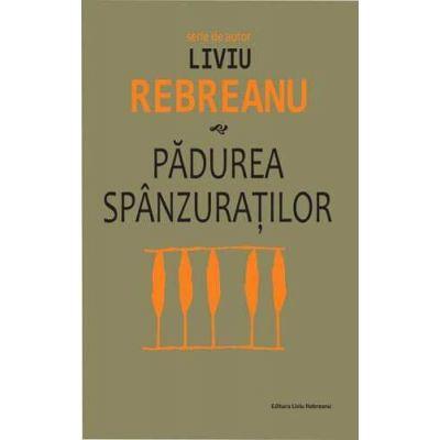 Padurea spanzuratilor-Liviu Rebreanu