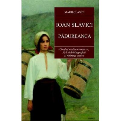 Padureanca-Ioan Slavici