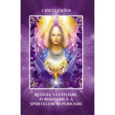 Religia uluitoare, formidabilă a spiritelor superioare